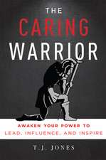 The Caring Warrior