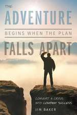 The Adventure Begins When the Plan Falls Apart