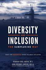 Diversity and Inclusion the Submarine Way: What Life Underwater Taught Me about Inclusion