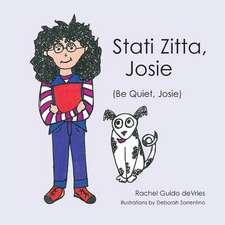 Stati Zitta, Josie (Be Quiet, Josie)