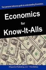 ECONOMICS FOR KNOW-IT-ALLS