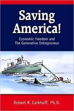 Saving America:  Economic Freedom and the Genarative Entrepreneur