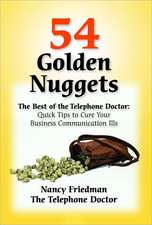 54 Golden Nuggets:  Quick Tips to Cure Your Business Communication Ills