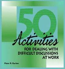 Garber, P:  50 Activities for Dealing With Difficult Discuss