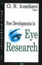 New Developments in Eye Research