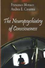 The Neuropsychiatry of Consciousness