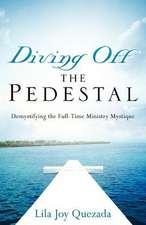Diving Off the Pedestal