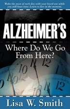 Alzheimer's:  Where Do We Go from Here?
