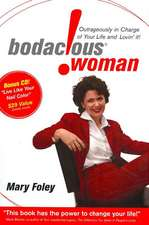 Bodacious Woman:  Outrageously in Charge of Your Life and Lovin' It!