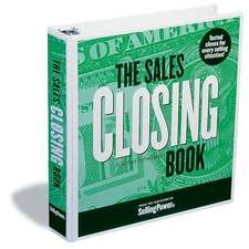 The Sales Closing Book:  Tested Closes for Every Selling Situation!