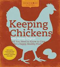 Homemade Living:  All You Need to Know to Care for a Happy, Healthy Flock