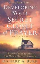 Developing Your Secret Closet of Prayer:  Because Some Secrets Are Heard Only in Solitude