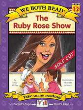 The Ruby Rose Show (We Both Read-Level 1-2(hardcover))