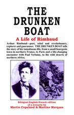 The Drunken Boat:  A Life of Rimbaud
