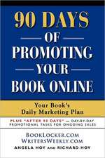 90+ Days of Promoting Your Book Online:  Your Book's Daily Marketing Plan