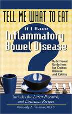 Tell Me What to Eat If I Have Inflammatory Bowel Disease:  Nutritional Guidelines for Crohn's Disease and Colitis