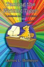 Taming the Writing Tiger, a Handbook for Business Writers; 3rd. Edition
