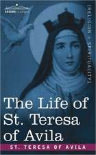 The Life of St. Teresa of Avila