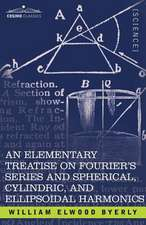 An  Elementary Treatise on Fourier's Series and Spherical, Cylindric, and Ellipsoidal Harmonics