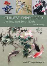 Chinese Embroidery: An Illustrated Stitch Guide - 40 Exquisite Projects