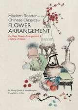 Modern Reader on the Chinese Classics of Flower Arrangement: 'On Vase Flower Arrangement' & 'History of Vases'