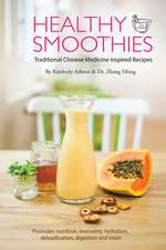 Healthy Smoothies: Traditional Chinese Medicine Inspired Recipes - Ancient Traditions, Modern Healing