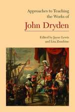 Approaches to Teaching the Works of John Dryden