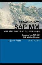 Breaking Into SAP MM:  SAP MM Interview Questions, Answers, and Explanations (SAP MM Certification Guide)
