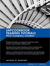 SAP Training Tutorials:  Sapcookbook Training Tutorials Fico Company Creation (Sapcookbook SAP Training Resource Man