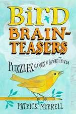 Bird Brain Teasers:  Puzzles, Games & Avian Trivia