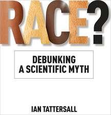 Race?:  Debunking a Scientific Myth