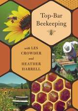 Crowder, L: Top-Bar Beekeeping with Les Crowder and Heather