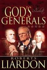 God's Generals Volume 3:  The Revivalists