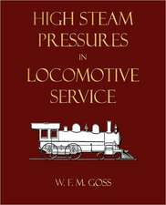 High Steam Pressures in Locomotive Service:  Treated Geometrically - Ninth Edition