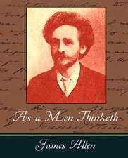As a Men Thinketh - James Allen