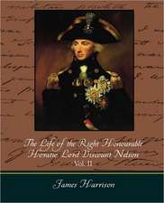 The Life of the Right Honourable Horatio Lord Viscount Nelson, Vol. II (of 2)