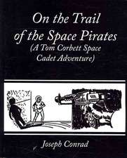 On the Trail of the Space Pirates (a Tom Corbett Space Cadet Adventure):  A Tale of the Civil War