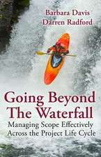 Going Beyond the Waterfall:  Managing Scope Effectively Across the Project Life Cycle