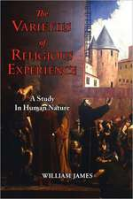 The Varieties of Religious Experience - A Study in Human Nature