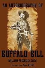 An Autobiography of Buffalo Bill (Illustrated)