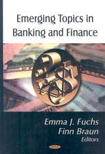 Emerging Topics in Banking and Finance