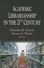 Academic Librarianship in the 21st Century