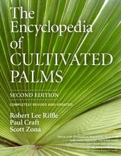 The Encyclopedia of Cultivated Palms:  The 100 Best Paddles, Barrels, Columns, and Globes