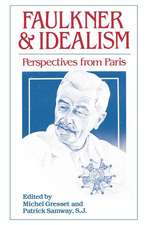 Faulkner and Idealism:  Perspectives from Paris