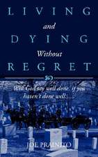 """""""Living and Dying Without Regret"""""""