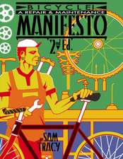 Bicycle!: A Repair & Maintenance Manifesto