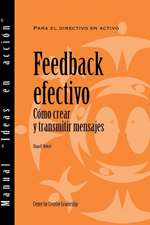Feedback That Works:  How to Build and Deliver Your Message (Spanish Localized for Latin America)