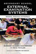 Secondary School External Examination Systems:  Reliability, Robustness, and Resilience