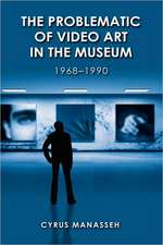 The Problematic of Video Art in Museum, 1968-1990