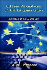 Citizen Perceptions of the European Union:  The Impact of the Eu Web Site